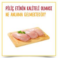 Piliç Etinin Kaliteli Olması Ne Anlama Gelmektedir?